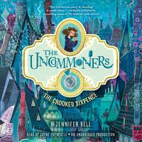 The Uncommoners #1: The Crooked Sixpence