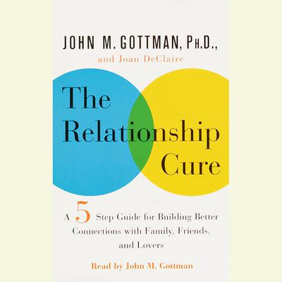 The Relationship Cure - Abridged