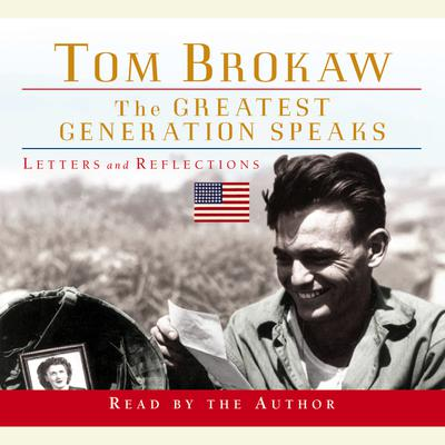 The Greatest Generation Speaks - Abridged