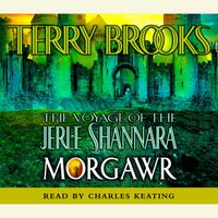 The Voyage of the Jerle Shannara: Morgawr - Abridged
