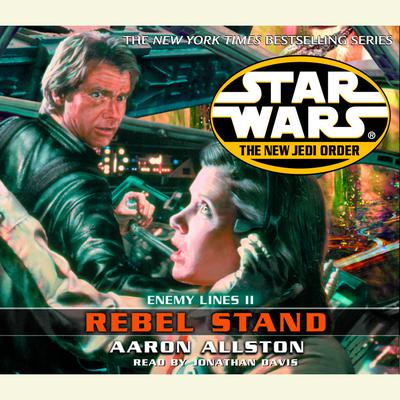 Star Wars: The New Jedi Order: Rebel Stand - Abridged