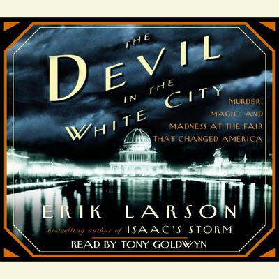 The Devil in the White City - Abridged