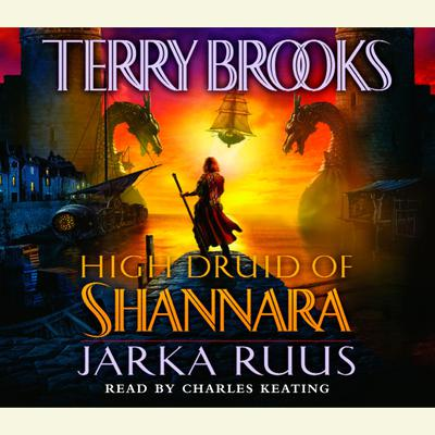 High Druid of Shannara: Jarka Ruus - Abridged