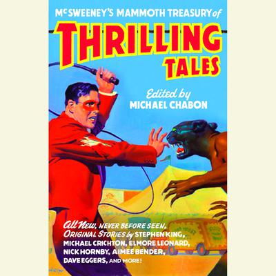 McSweeney's Mammoth Treasury of Thrilling Tales - Abridged