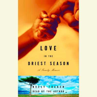 Love in the Driest Season - Abridged