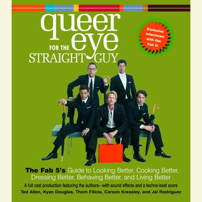 Queer Eye For the Straight Guy - Abridged