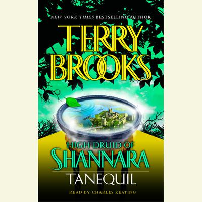 High Druid of Shannara: Tanequil - Abridged
