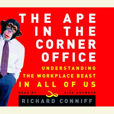 The Ape in the Corner Office - Abridged