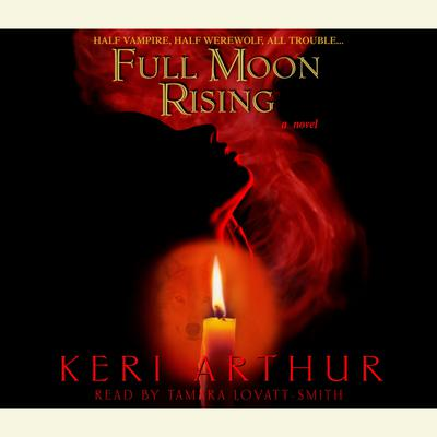 Full Moon Rising - Abridged