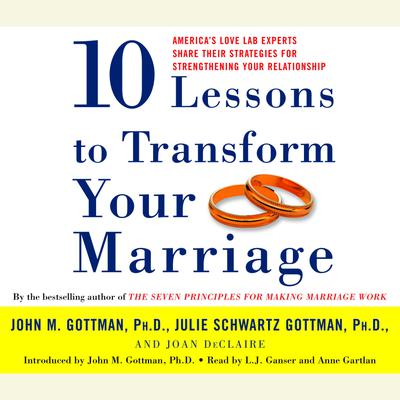Ten Lessons to Transform Your Marriage - Abridged