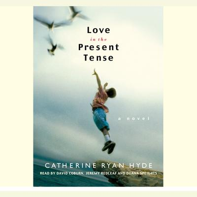 Love in the Present Tense - Abridged
