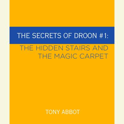 The Secrets of Droon #1: The Hidden Stairs and The Magic Carpet