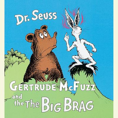 Gertrude McFuzz and The Big Brag