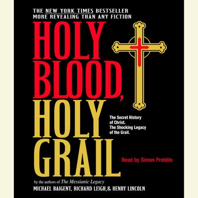 Holy Blood, Holy Grail - Abridged