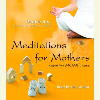 Meditations for Mothers - Abridged