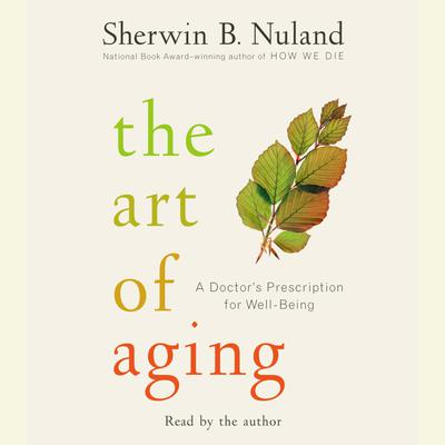 The Art of Aging - Abridged