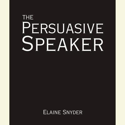 The Persuasive Speaker