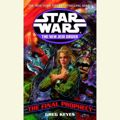 Star Wars: The New Jedi Order: Edge of Victory III: The Final Prophecy - Abridged