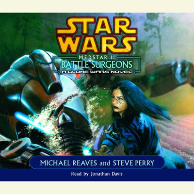 Star Wars: Medstar I: Battle Surgeons - Abridged