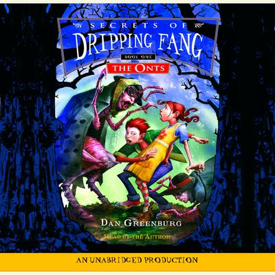 Secrets of Dripping Fang, Book #1: The Onts
