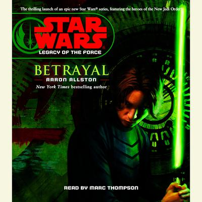 Star Wars: Legacy of the Force: Betrayal - Abridged