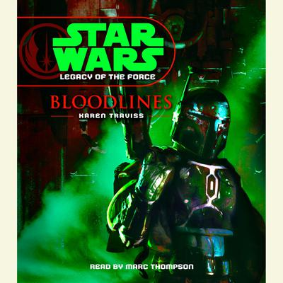 Star Wars: Legacy of the Force: Bloodlines - Abridged