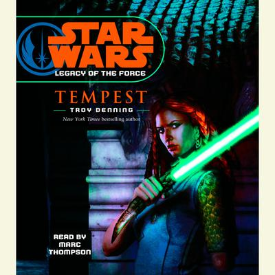 Star Wars: Legacy of the Force: Tempest - Abridged