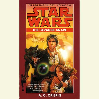 The Paradise Snare: Star Wars (The Han Solo Trilogy) - Abridged