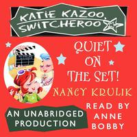 Katie Kazoo, Switcheroo #10: Quiet on the Set!