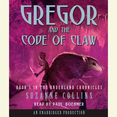 The Underland Chronicles Book Five: Gregor and the Code of Claw
