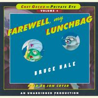 Chet Gecko, Private Eye: Book 4 - Farewell, My Lunchbag