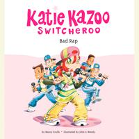 Katie Kazoo, Switcheroo #16: Bad Rap