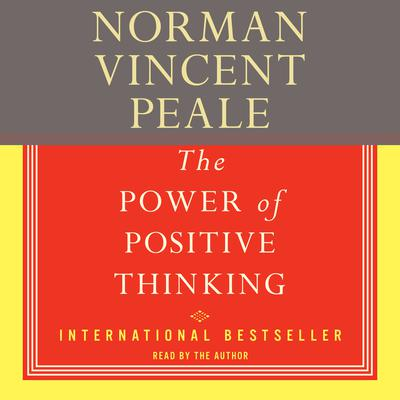 The Power Of Positive Thinking - Abridged