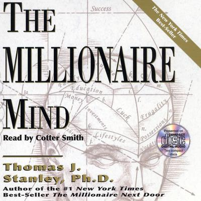 The Millionaire Mind - Abridged
