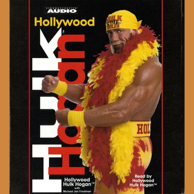 Hollywood Hulk Hogan - Abridged