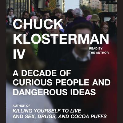 Chuck Klosterman IV - Abridged