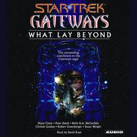 Gateways Book Seven: What Lay Beyond - Abridged