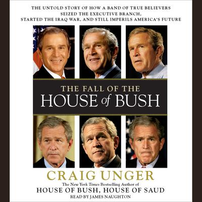 The Fall of the House of Bush - Abridged