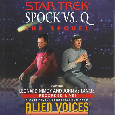 Star Trek: Spock Vs Q: The Sequel - Abridged