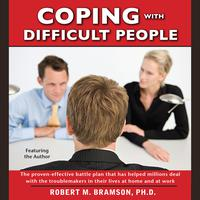 Coping With Difficult People - Abridged
