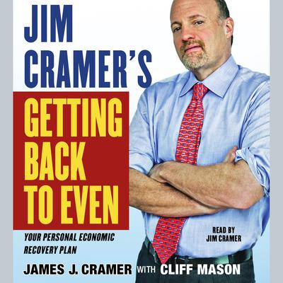 Jim Cramer's Getting Back to Even - Abridged