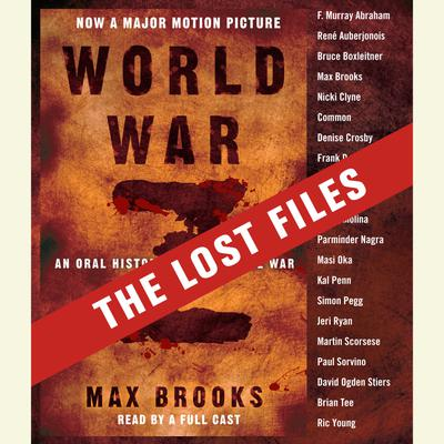 World War Z: The Lost Files - Abridged