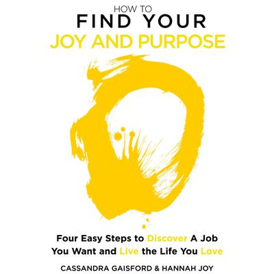How to Find Your Joy and Purpose
