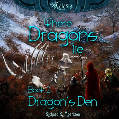 Where Dragons Lie - Book II - Dragon's Den - Abridged
