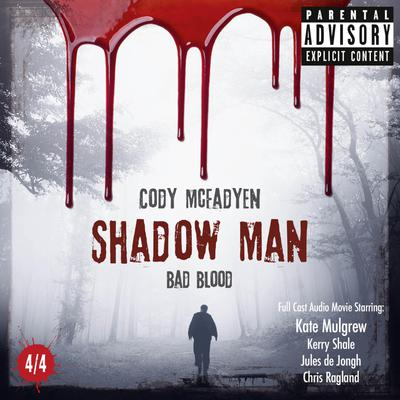 Shadow Man, Episode 04: Bad Blood
