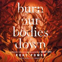 Burn Our Bodies Down