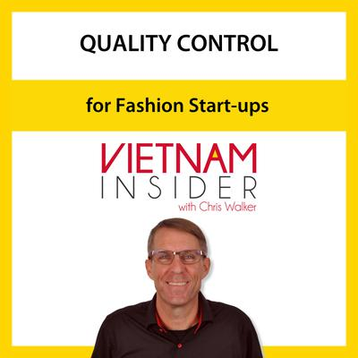 Quality Control for Fashion Start-ups with Chris Walker