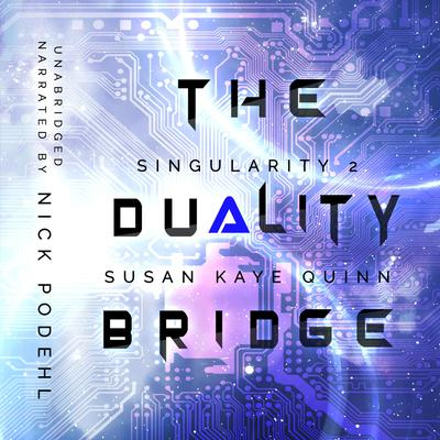 The Duality Bridge (Singularity 2)