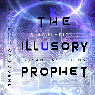 The Illusory Prophet (Singularity 3)