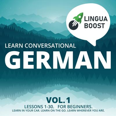 Learn Conversational German Vol. 1